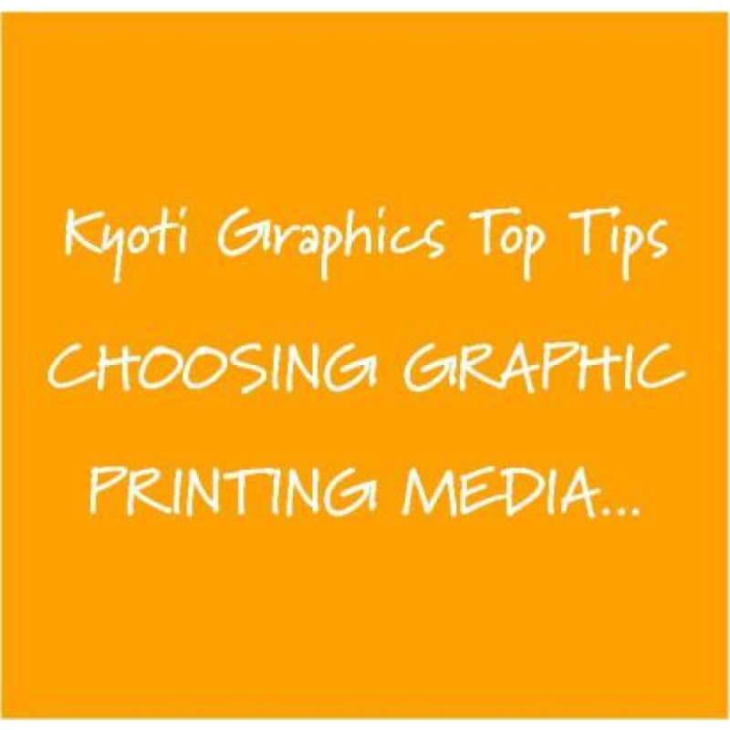 Kyoti Top Tips - Choosing graphic printing media