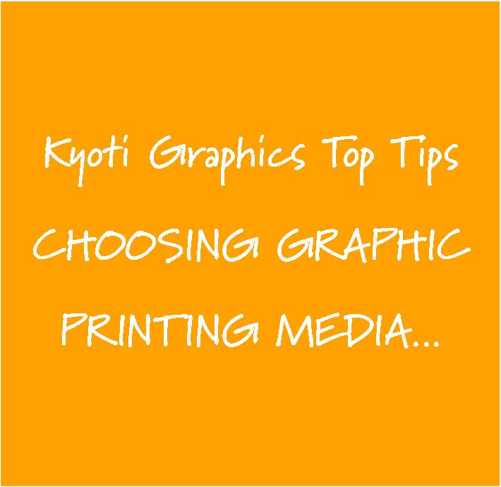 Top Tips - Choosing the right graphic media