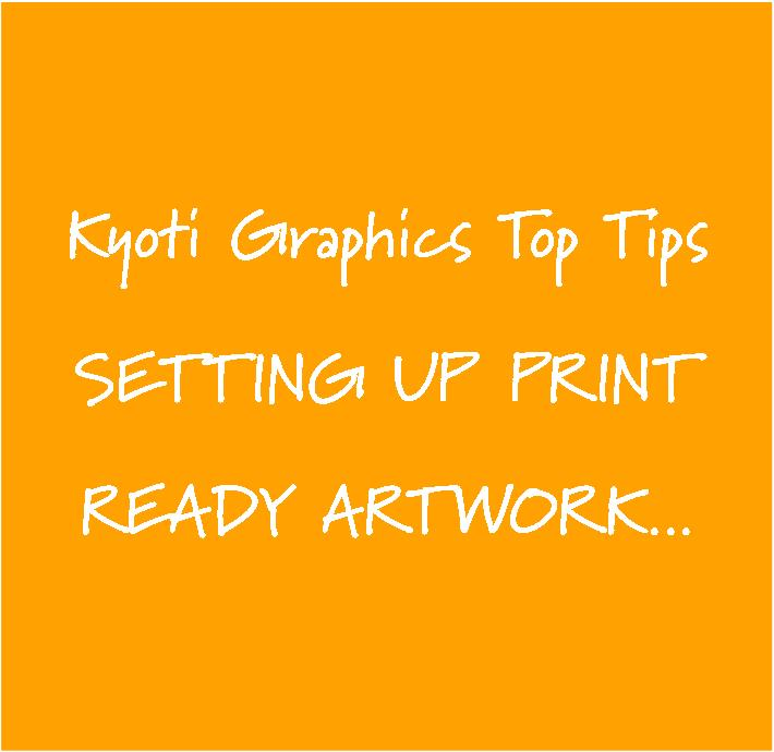 Kyoti Top Tips Artwork Set Up